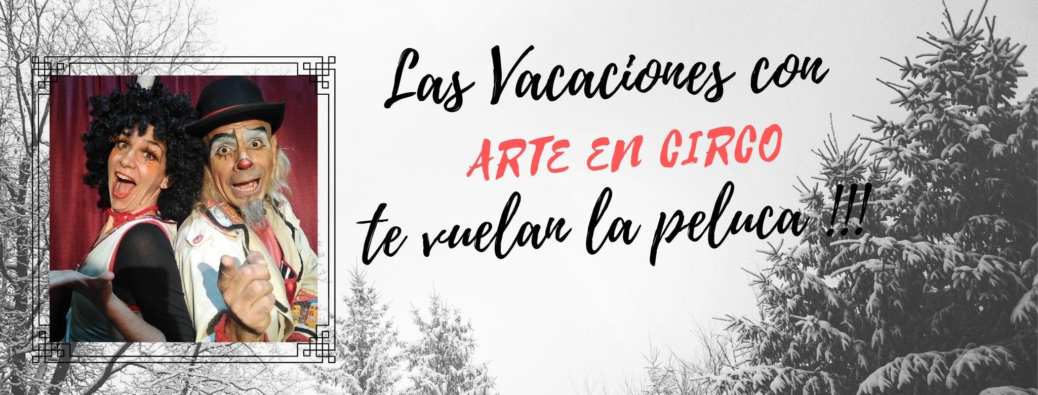 ARTE EN CIRCO| Una hermosa oportunidad para Vacaciones de Invierno