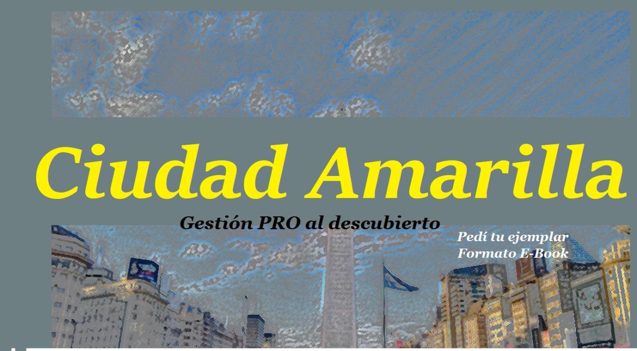 Ciudad Amarilla, un libro que busca empoderar a la ciudadanía de Buenos Aires tras 13 años de macrismo